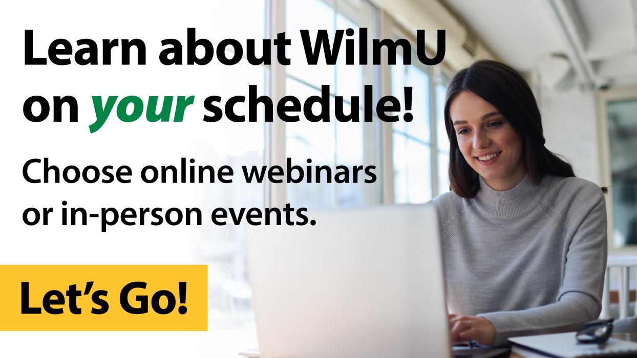 Learn about WilmU on your schedule!