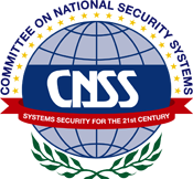 Certified by the Committee on National Security Systems (CNSS) National Standards 4011 and 4013E